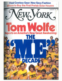 """Tom Wolfe. The """"Me"""" Decade and the Third Great Awakening. 1976http://nymag.com/news/features/45938/"""